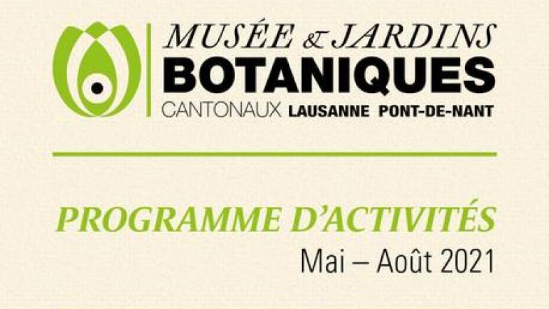 Affiche du programme mai-août 2021 du musée et jardins botaniques cantonaux